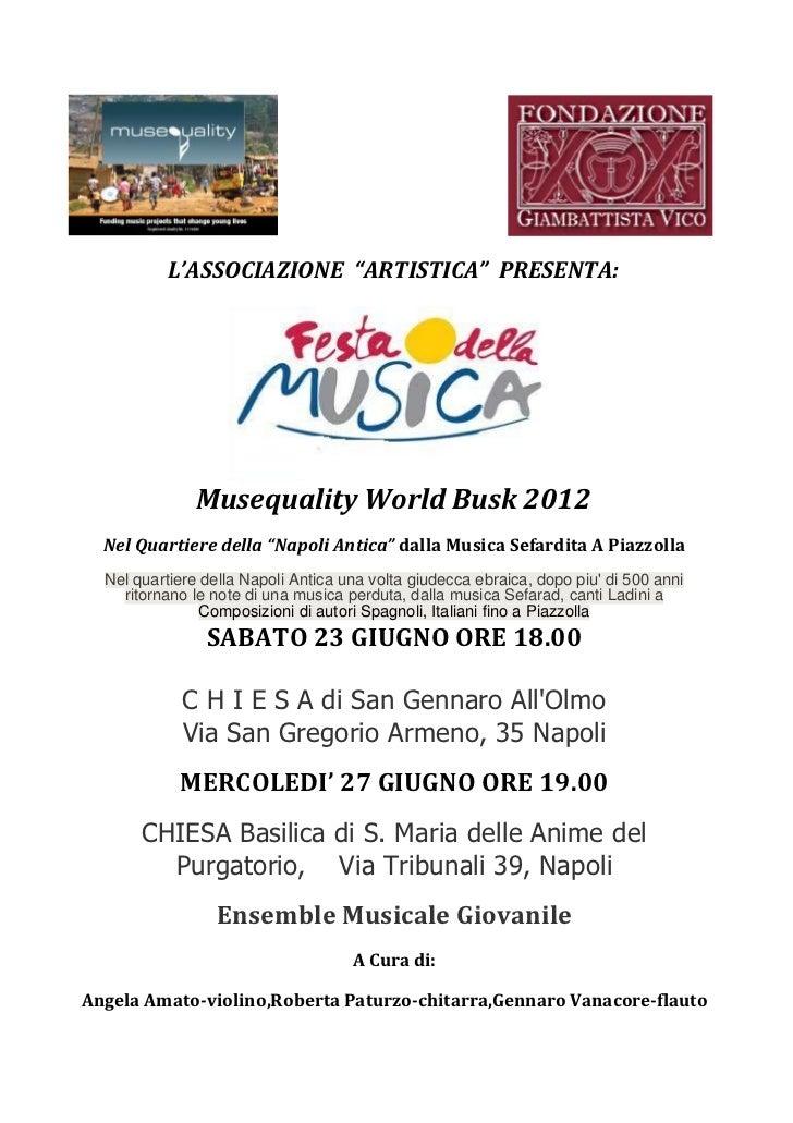"""L'ASSOCIAZIONE """"ARTISTICA"""" PRESENTA:               Musequality World Busk 2012  Nel Quartiere della """"Napoli Antica"""" dalla ..."""