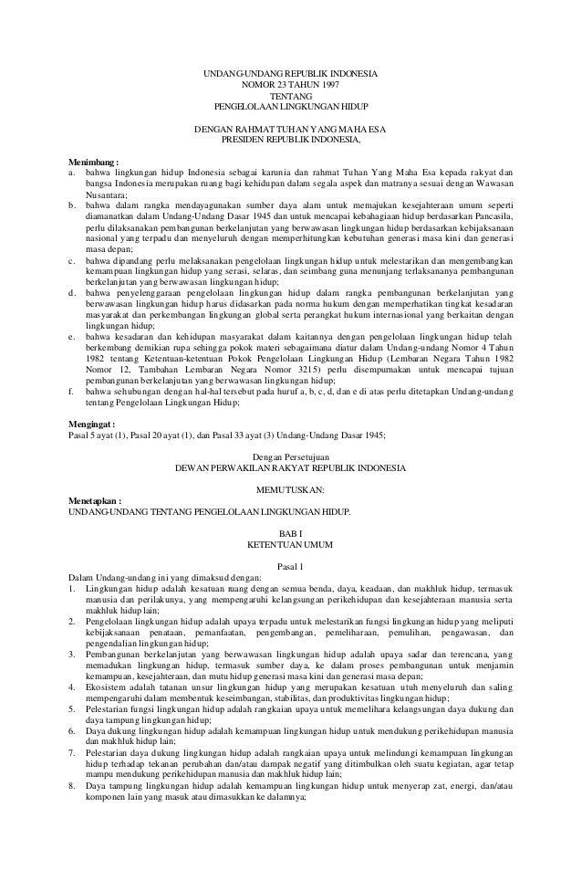 UNDANG-UNDANG REPUBLIK INDONESIA NOMOR 23 TAHUN 1997 TENTANG PENGELOLAAN LINGKUNGAN HIDUP DENGAN RAHMAT TUHAN YANG MAHA ES...