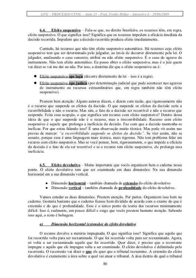 LFG – PROCESSO CIVIL – Aula 23 – Prof. Fredie Didier – Intensivo I – 29/06/2009        6.4. Efeito suspensivo – Fala-se qu...