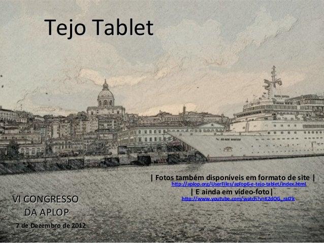 Tejo Tablet                          Fotos também disponíveis em formato de site                                http://apl...