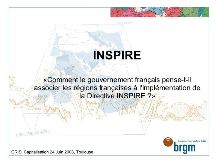 INSPIRE «Comment le gouvernement français pense-t-il associer les régions françaises à l'implémentation de la Directive IN...