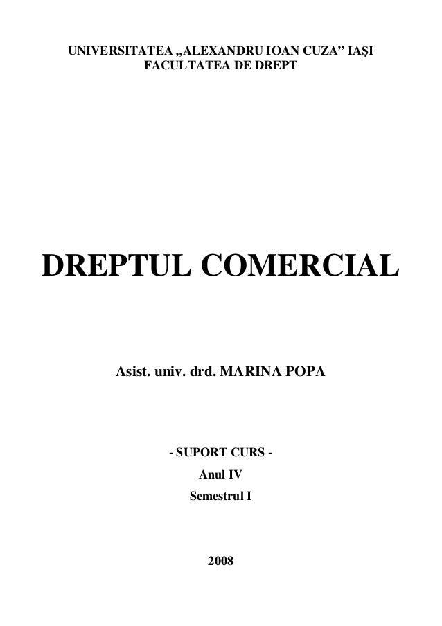 """UNIVERSITATEA """"ALEXANDRU IOAN CUZA"""" IASI  FACULTATEA DE DREPT  DREPTUL COMERCIAL  Asist. univ. drd. MARINA POPA  - SUPORT ..."""
