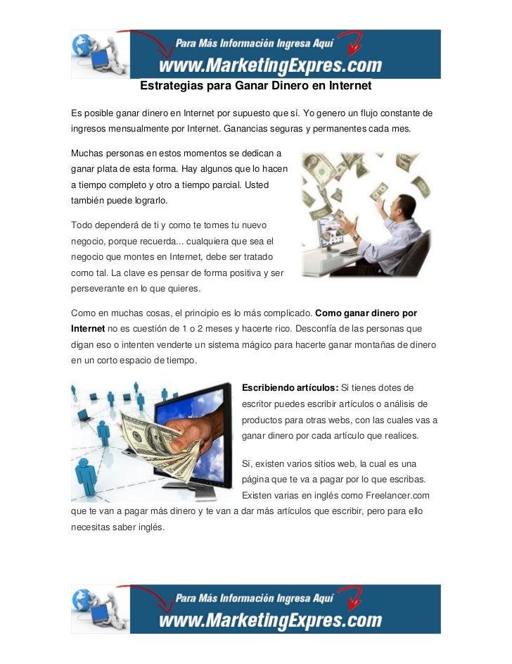 Estrategias para Ganar Dinero en InternetEs posible ganar dinero en Internet por supuesto que sí. Yo genero un flujo const...