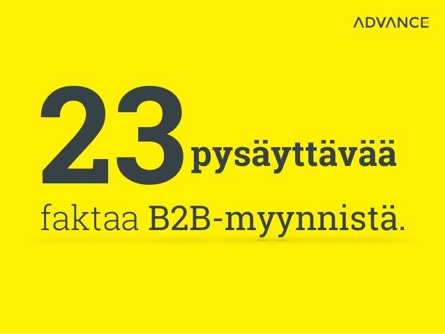 23 pysäyttävää  faktaa B2B-myynnistä.