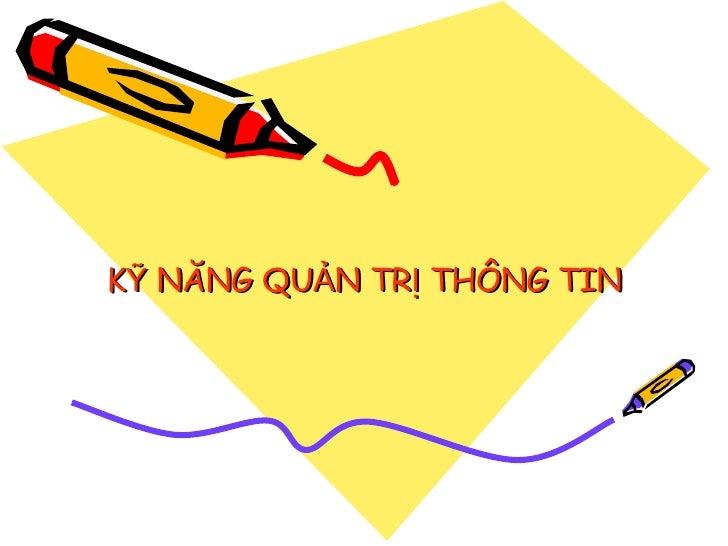 KỸ NĂNG QUẢN TRỊ THÔNG TIN