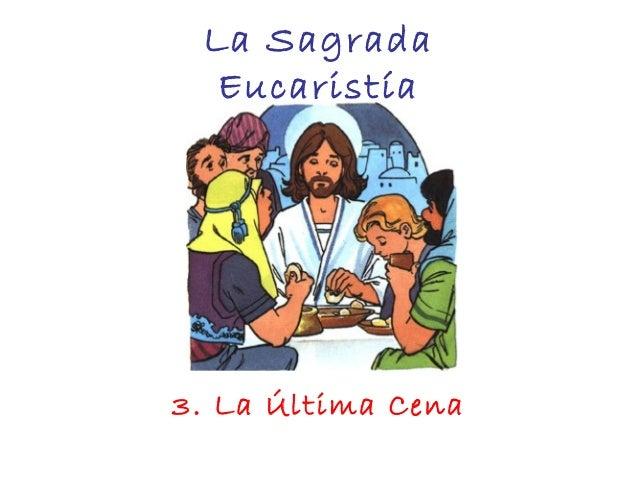 La SagradaEucaristía3. La Última Cena