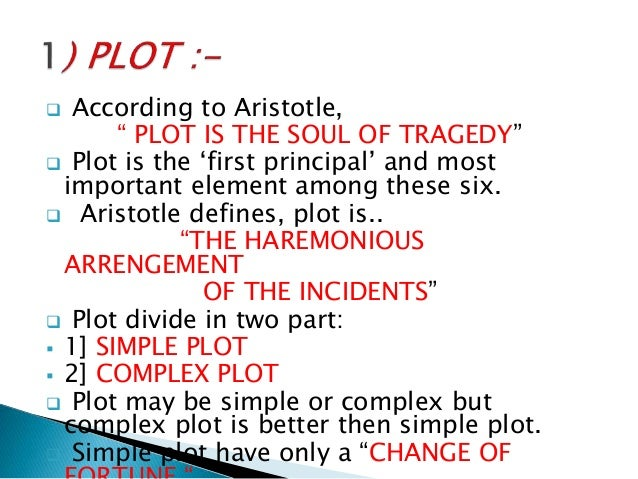 aristotles ideal components of a tragedy This idea is not complex, however when it is applies in aristotle's poetics to the greek epics and tragedies, it is suddenly not only applicable in an arithmetic context, but it gives a relevant and true breakdown of the commonalities and different components within these genres of literature.
