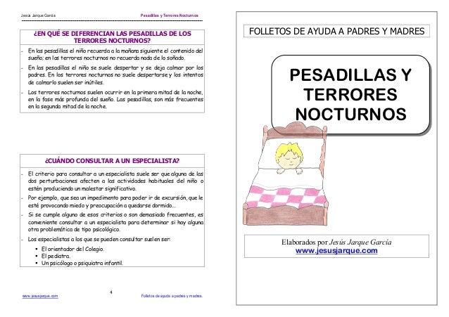 Jesús Jarque García Pesadillas y Terrores Nocturnoswww.jesusjarque.com Folletos de ayuda a padres y madres.4¿EN QUÉ SE DIF...