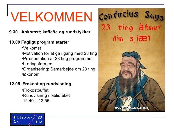 VELKOMMEN 9.30  Ankomst; kaffe/te og rundstykker 10.00 Fagligt program starter 12.05  Frokost og rundvisning <ul><li>Velko...