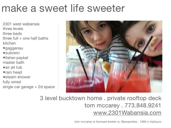 make a sweet life sweeter2301 west wabansiathree levelsthree bedsthree full + one half bathskitchen•gaggenau•subzero•fisher...