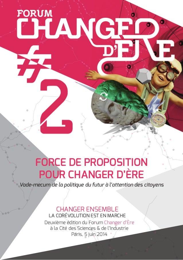 CHANGER ENSEMBLE LA CORÉVOLUTION EST EN MARCHE Deuxième édition du Forum Changer d'Ère à la Cité des Sciences & de l'Indus...