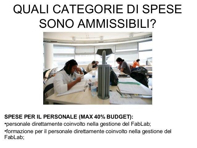 QUALI CATEGORIE DI SPESE SONO AMMISSIBILI? SPESE PER IL PERSONALE (MAX 40% BUDGET): •personale direttamente coinvolto nell...
