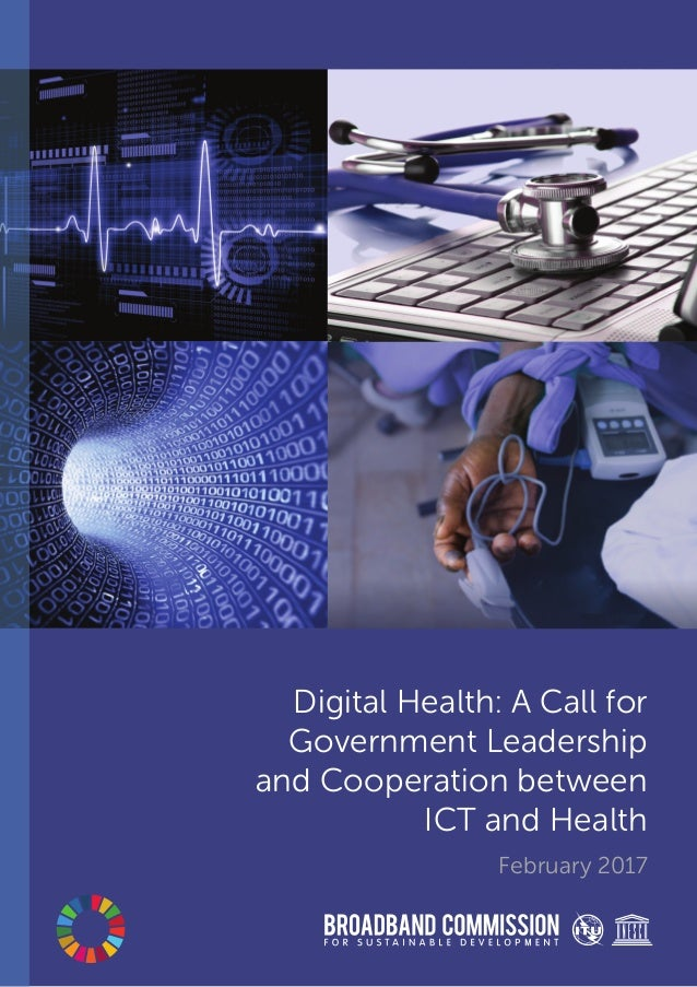 Digital Health: A Call for Government Leadership and Cooperation between ICT and Health February 2017