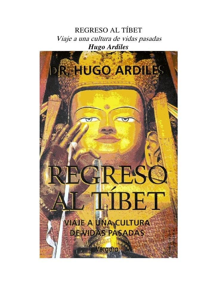 REGRESO AL TÍBETViaje a una cultura de vidas pasadas           Hugo Ardiles