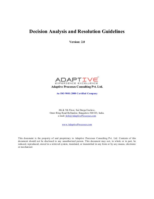 Decision Analysis and Resolution Guidelines Version: 2.0 Adaptive Processes Consulting Pvt. Ltd. An ISO 9001:2000 Certifie...