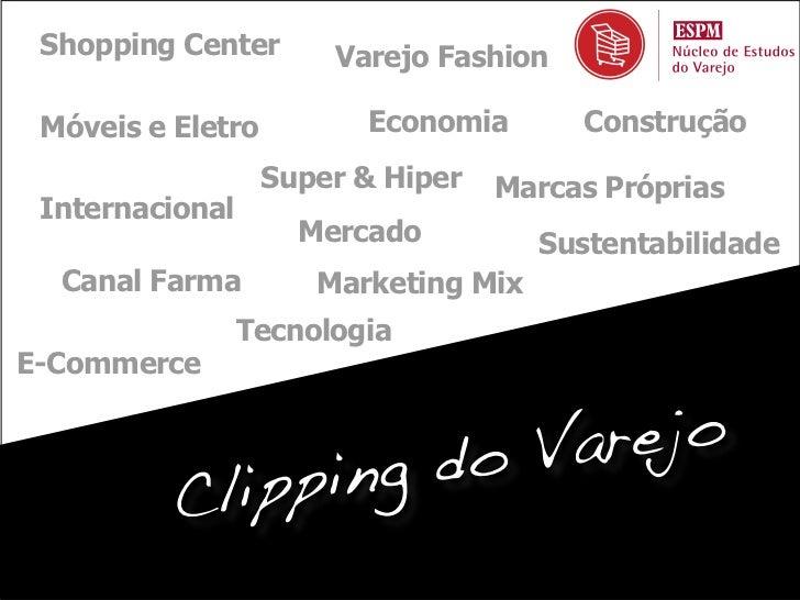 Shopping Center       Varejo Fashion Móveis e Eletro         Economia        Construção                   Super & Hiper   ...