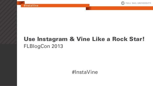 #InstaVine Use Instagram & Vine Like a Rock Star! FLBlogCon 2013 #InstaVine