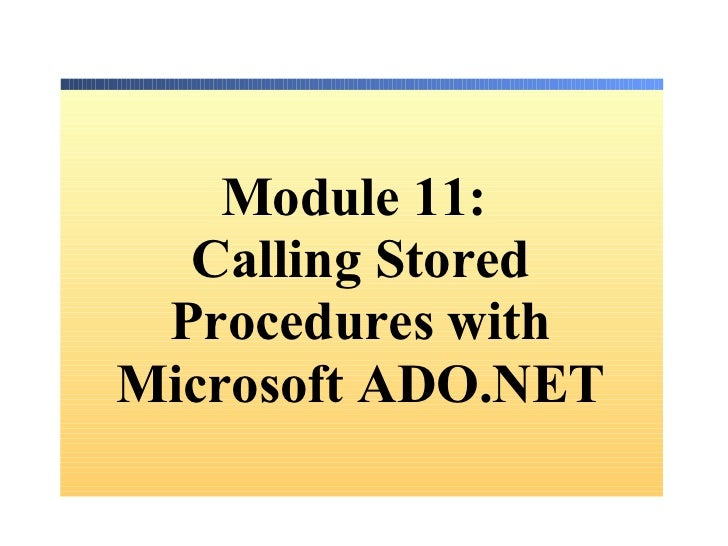 Module 11:  Calling Stored Procedures with Microsoft ADO.NET