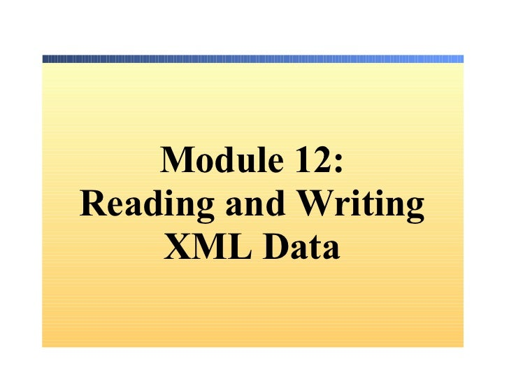 Module 12: Reading and Writing XML Data