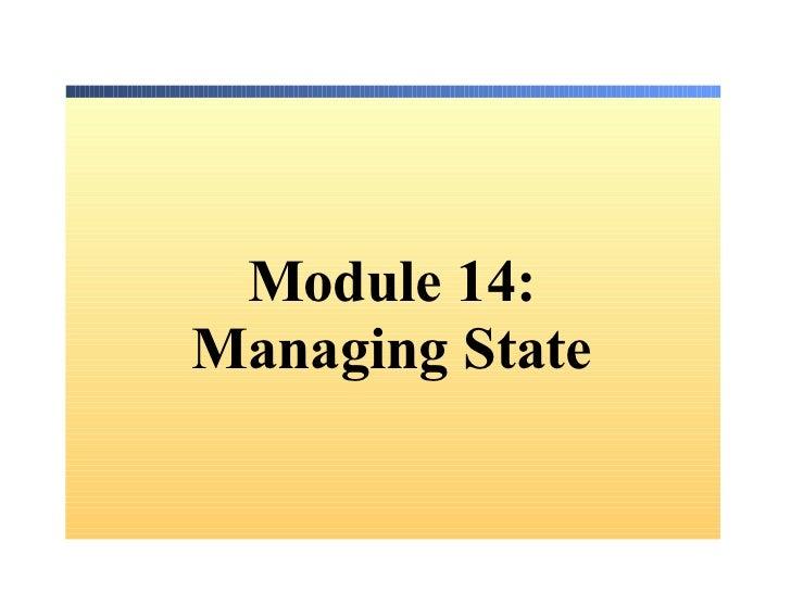 Module  14: Managing State