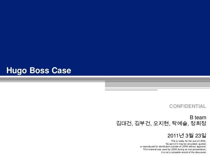Hugo Boss Case<br />B team<br />김대건, 김부건, 오지현, 탁예슬, 정희정<br />2011년 3월 23일<br />
