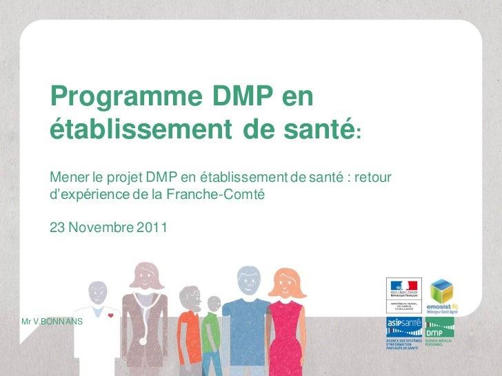 Programme DMP en     établissement de santé:     Mener le projet DMP en établissement de santé : retour     d'expérience d...
