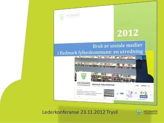 Lederkonferanse 23.11.2012 Trysil