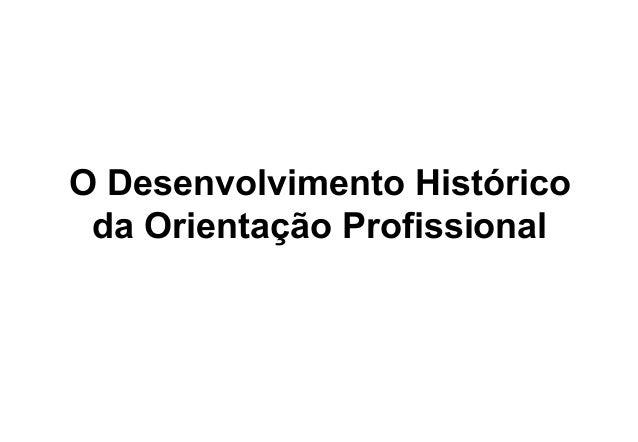 O Desenvolvimento Histórico da Orientação Profissional