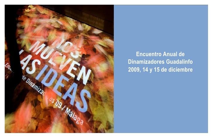 Encuentro Anual de Dinamizadores Guadalinfo 2009, 14 y 15 de diciembre