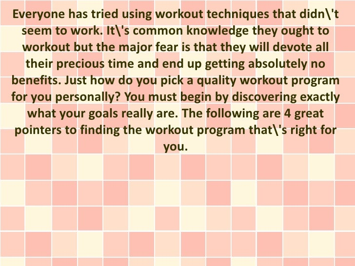 Everyone has tried using workout techniques that didnt  seem to work. Its common knowledge they ought to  workout but the ...