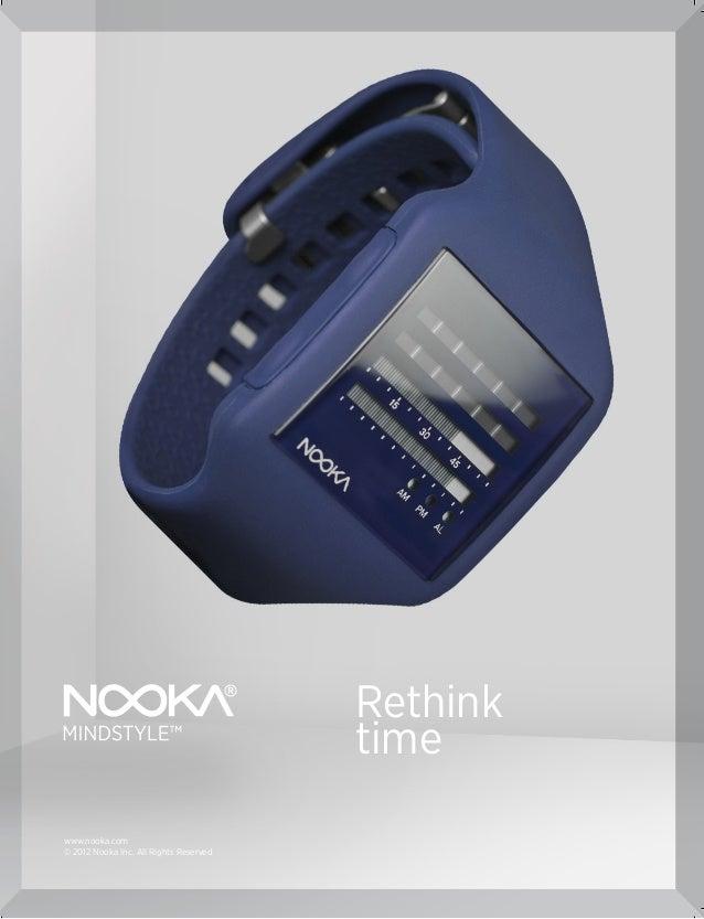 Rethink                                        timewww.nooka.com© 2012 Nooka Inc. All Rights Reserved