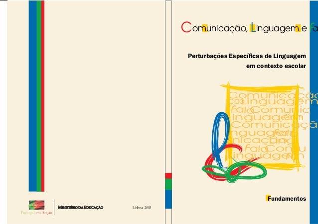 nicação Linguagem Fala Fundamentos Comunicação, inguagem e aL F Perturbações Específicas de Linguagem em contexto escolar ...