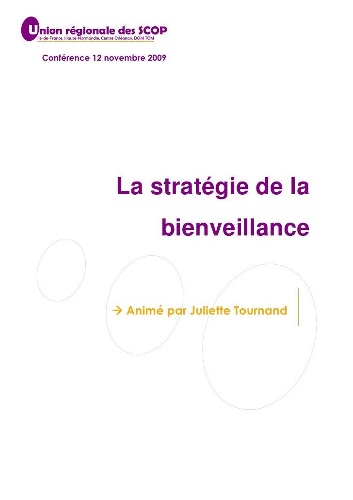 Conférence 12 novembre 2009                La stratégie de la                         bienveillance                  Animé...