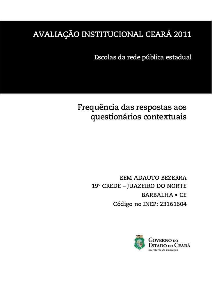 Programa de AvaliaçãoAVALIAÇÃO INSTITUCIONAL CEARÁ 2011            Educacional Sistema UNO                        Jornada ...