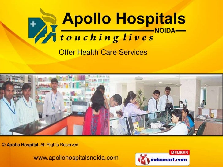 Offer Health Care Services© Apollo Hospital, All Rights Reserved               www.apollohospitalsnoida.com