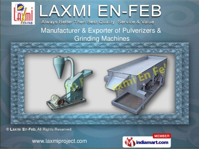Manufacturer & Exporter of Pulverizers &             Grinding Machineswww.laxmiproject.com