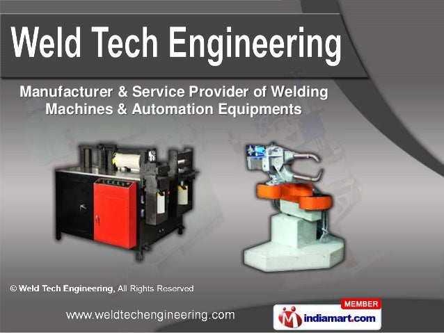 Manufacturer & Service Provider of Welding   Machines & Automation Equipments