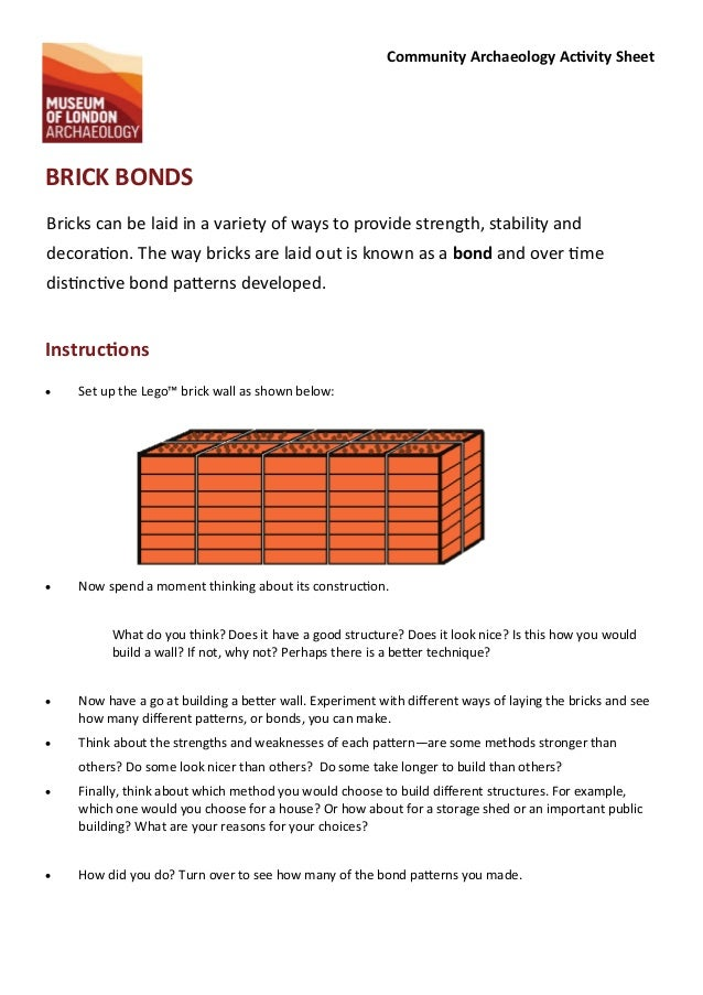 Community Archaeology Ac vity Sheet BRICK BONDS Bricks can be laid in a variety of ways to provide strength, stability and...