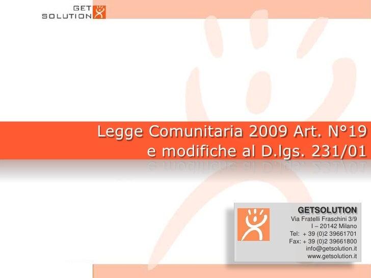 Legge Comunitaria 2009 Art. N°19 e modifiche al D.lgs. 231/01<br />GETSOLUTION<br />                   Via Fratelli Frasch...