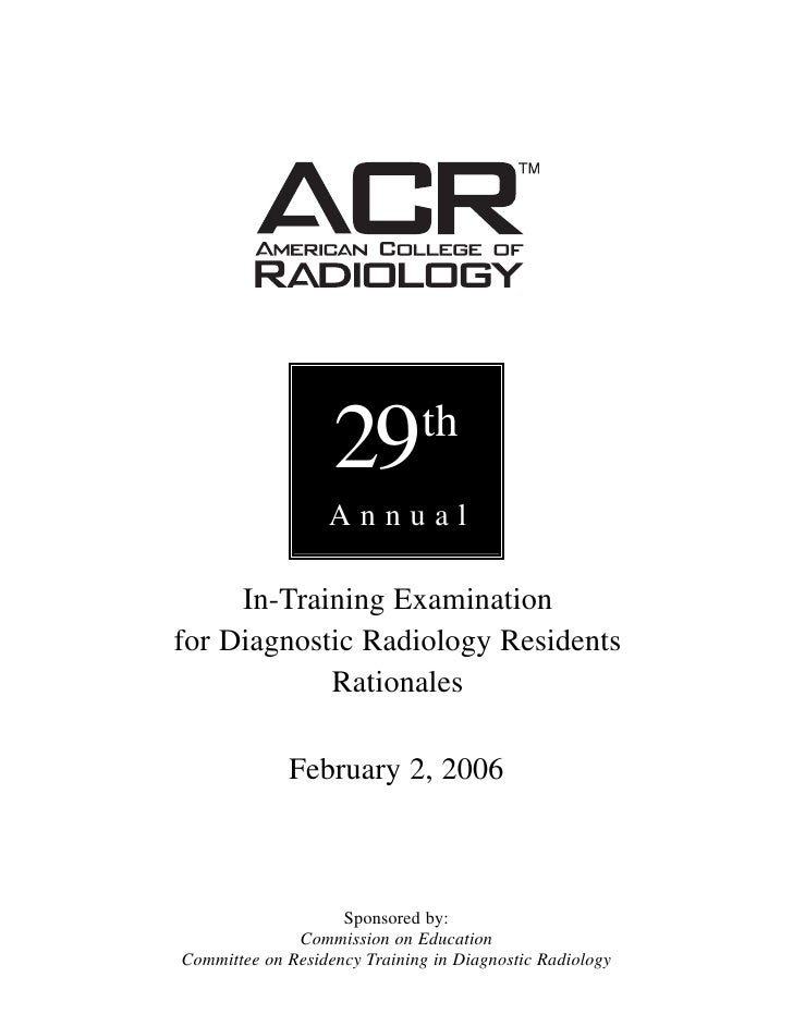 29         th                   Annual       In-Training Examination for Diagnostic Radiology Residents             Ration...