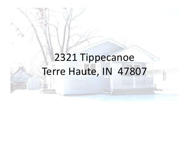2321 Tippecanoe Terre Haute, IN  47807<br />