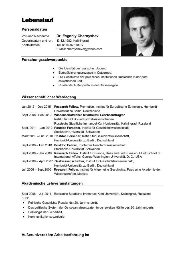 Lebenslauf Personaldaten Vor- und Nachname Dr. Evgeniy Chernyshev Geburtsdatum und -ort 13.12.1982, Kaliningrad Kontaktdat...