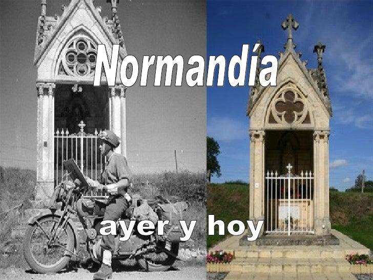 Normandía ayer y hoy