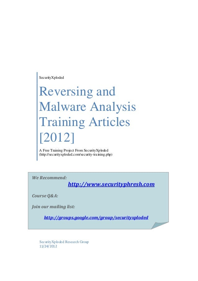 SecurityXploded  Reversing and Malware Analysis Training Articles [2012] A Free Training Project From SecurityXploded (htt...