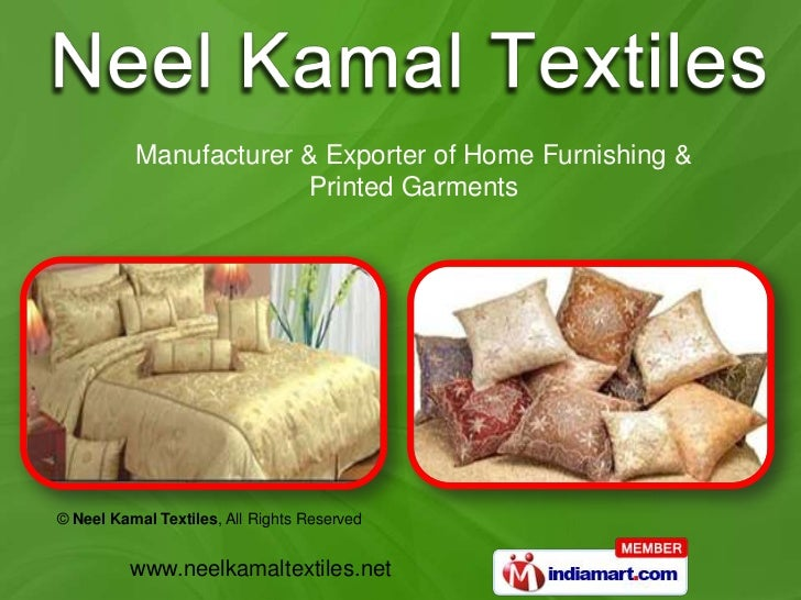 Manufacturer & Exporter of Home Furnishing &                        Printed Garments© Neel Kamal Textiles, All Rights Rese...