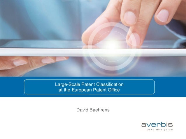 David Baehrens Large-Scale Patent Classification at the European Patent Office