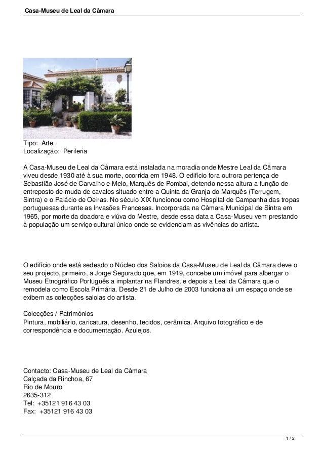 Casa-Museu de Leal da CâmaraTipo: ArteLocalização: PeriferiaA Casa-Museu de Leal da Câmara está instalada na moradia on...