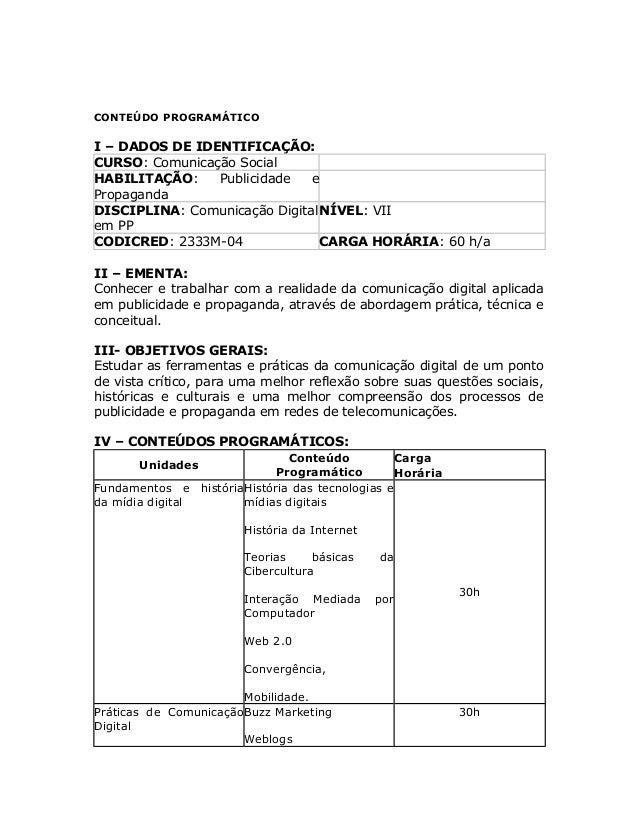 CONTEÚDO PROGRAMÁTICO I – DADOS DE IDENTIFICAÇÃO: CURSO: Comunicação Social HABILITAÇÃO: Publicidade e Propaganda DISCIPLI...