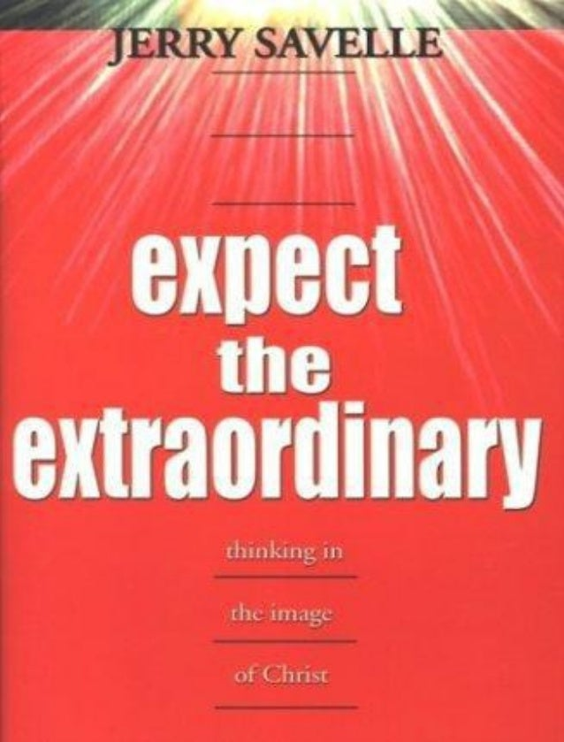 233546809 Expect The Extraordinary Jerry Savelle
