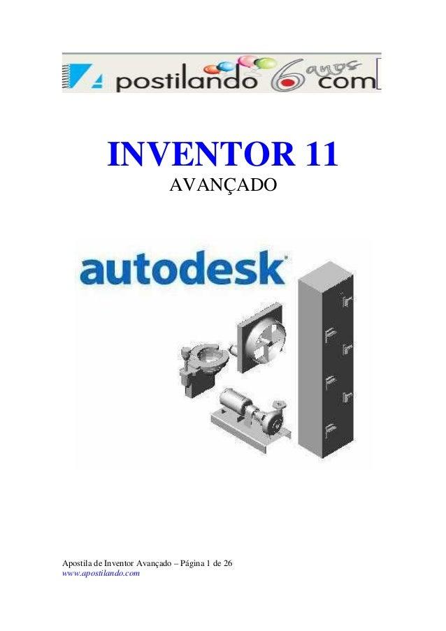 INVENTOR 11 AVANÇADO  Apostila de Inventor Avançado – Página 1 de 26 www.apostilando.com